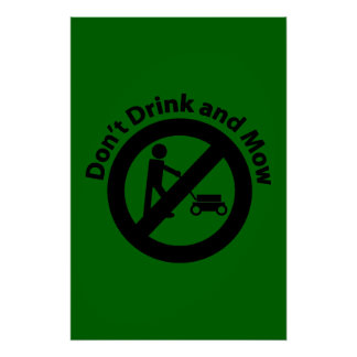 Don't Drink and Mow Poster
