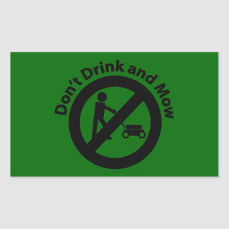 Don't Drink and Mow Rectangular Sticker