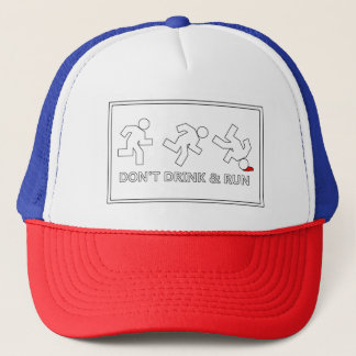 Don't drink and run... Just a friendly reminder Trucker Hat