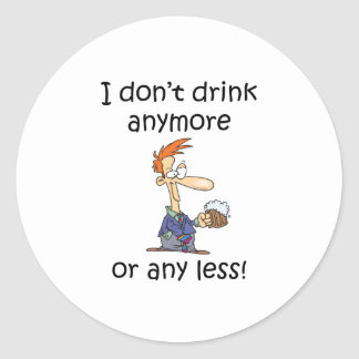 Don't Drink Anymore Stickers