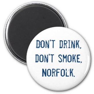 Don't drink, don't smoke, Norfolk. 2 Inch Round Magnet