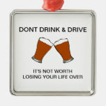 Dont Drink & Drive Christmas Ornament