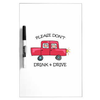 DONT DRINK & DRIVE Dry-Erase BOARD