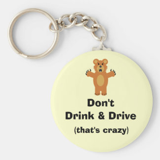Don't Drink & Drive Keychain
