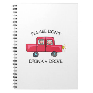 DONT DRINK & DRIVE SPIRAL NOTEBOOKS
