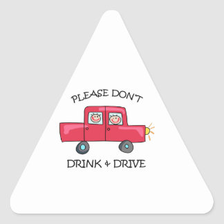 DONT DRINK & DRIVE TRIANGLE STICKERS
