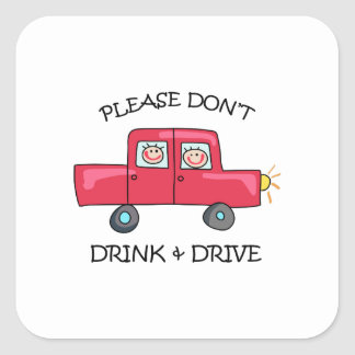 DONT DRINK & DRIVE SQUARE STICKERS