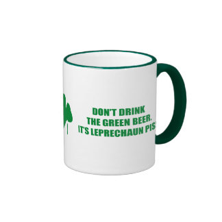 DON'T DRINK THE GREEN BEER RINGER COFFEE MUG