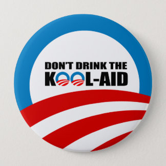 DON'T DRINK THE KOOL-AID PINBACK BUTTON