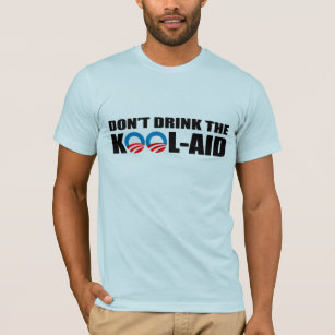 4a0c8518e Drink The Kool Aid T-Shirts - T-Shirt Design & Printing | Zazzle
