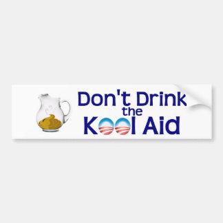 Don't Drink the Obama Kool Aid Bumper Sticker