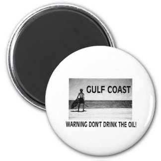 DON'T DRINK THE OIL 2 INCH ROUND MAGNET