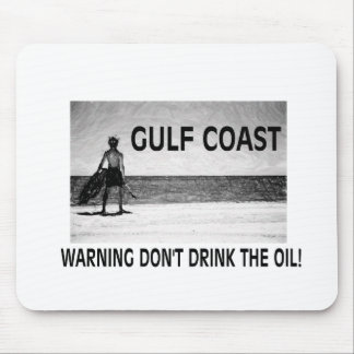 DON'T DRINK THE OIL MOUSE PADS