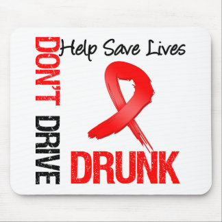 Don't Drive Drunk - Help Save Lives Mouse Pad