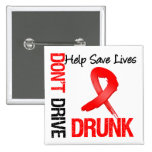 Don't Drive Drunk - Help Save Lives Pins