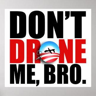 http://rlv.zcache.com/dont_drone_me_bro_poster-r060d733a3bdd459ea9004e812603f8a7_w461g_8byvr_324.jpg