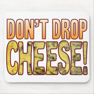 Don't Drop Blue Cheese Mouse Pad