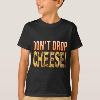Don't Drop Blue Cheese T-Shirt