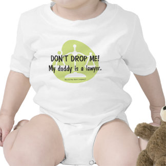 Don't drop me!  My daddy is a lawyer Tshirts