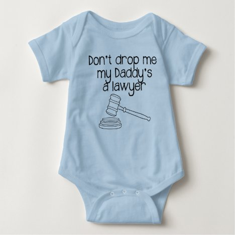 Don't drop me, my Daddy's a lawyer Baby Bodysuit