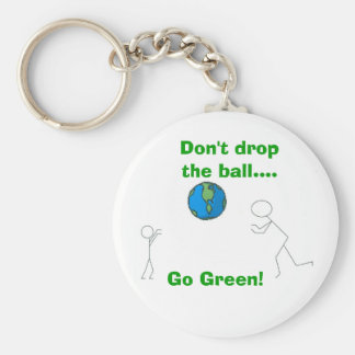 Don't drop the ball...., Go Green! Keychain