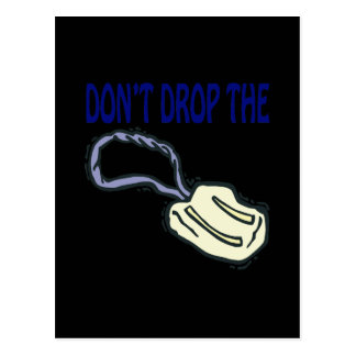 Dont Drop The Soap Postcard