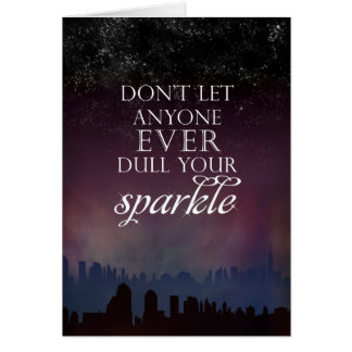Don't Dull Your Sparkle Greeting Card