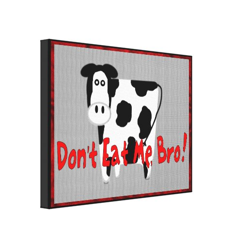 Don't Eat Me, Bro! Stretched Canvas Print