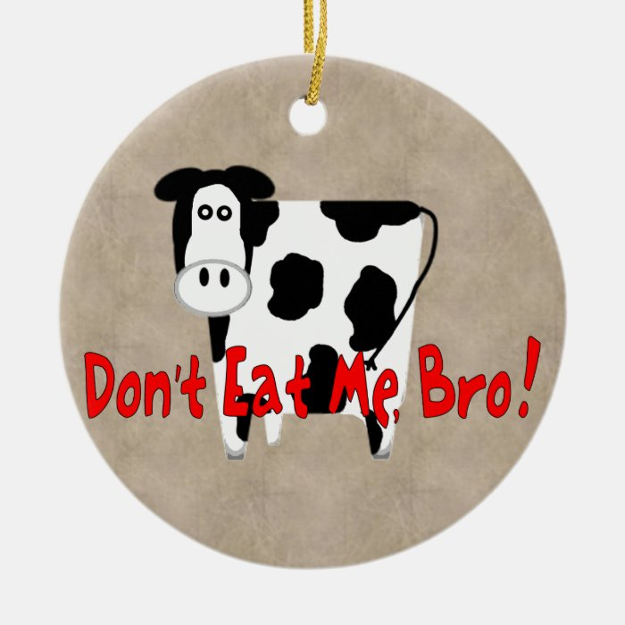 Don't Eat Me, Bro! Ceramic Ornament