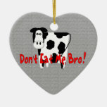 Don't Eat Me, Bro! Double-Sided Heart Ceramic Christmas Ornament