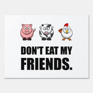 Dont Eat My Friends Lawn Sign