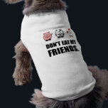 """Dont Eat My Friends Shirt<br><div class=""""desc"""">Vegans,  Vegetarians and vegetable eating farmers with cow,  chickens and pigs as pets joke don't eat my friends. Check out this funny custom design on tees,  shirts,  mugs,  cases,  gifts and apparel.</div>"""