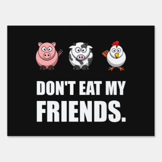 Dont Eat My Friends Yard Sign