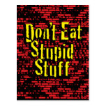 Don't eat stupid stuff! in Black, Red and Yellow Postcard