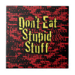 Don't eat stupid stuff! in Black, Red and Yellow Tile