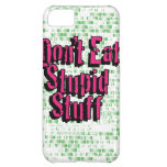 Don't Eat Stupid Stuff in pink and green iPhone 5C Cover