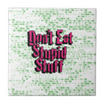 Don't Eat Stupid Stuff in pink and green Tiles