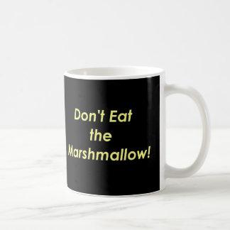 Don't Eat the Marshmallow! Classic White Coffee Mug
