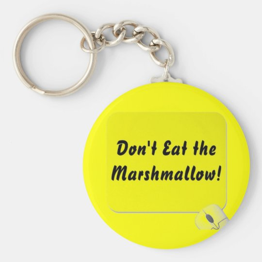 Don't Eat the Marshmallow! Keychain