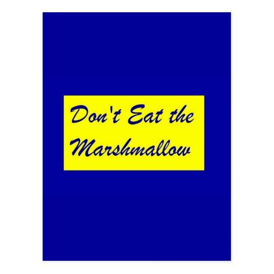 Don't Eat the Marshmallow Postcard