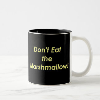 Don't Eat the Marshmallow! Two-Tone Coffee Mug