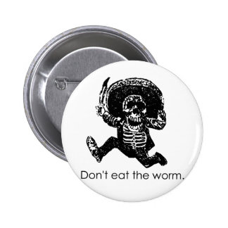 Don't Eat The Worm Mexican Skeleton 2 Inch Round Button