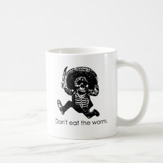 Don't Eat The Worm Mexican Skeleton Coffee Mug