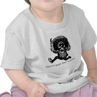 Don't Eat The Worm Mexican Skeleton Tees