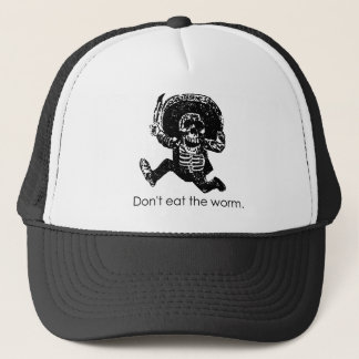 Don't Eat The Worm Mexican Skeleton Trucker Hat
