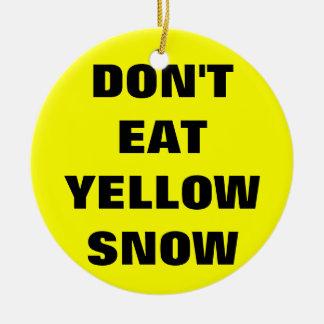 Don't eat yellow snow ceramic ornament