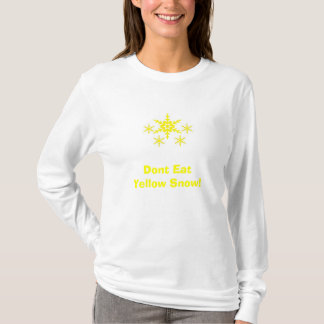 Dont EatYellow Snow! T-Shirt