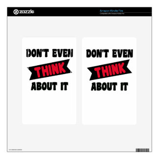 don't even think about it 2 gift t shirt kindle fire decal