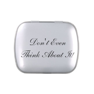 Don't Even Think About It! Candy Tins