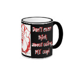 Don't even think about using MY cup-Grrrr! Ringer Coffee Mug